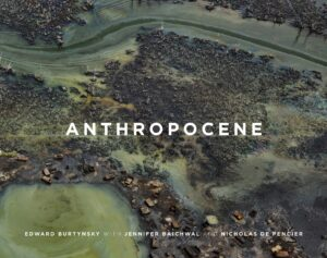 Edward Burtynsky book Anthropocene