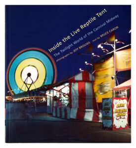 Jeff Brouws book Inside the Live Reptile Tent, The Twilight World of the Carnival Midway