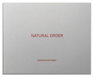 Edward Burtynsky Natural Order book