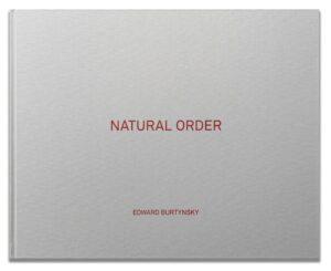 Edward Burtynsky Natural Order book