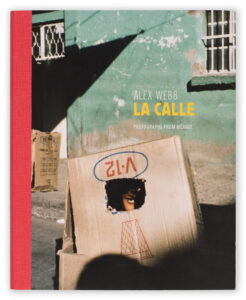 Alex Webb La Calle book