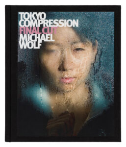Michael Wolf Tokyo Compression Final Cut book