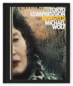 Michael Wolf Tokyo Compression Revisited book