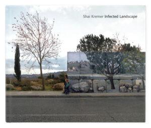 Shai Kremer Infected Landscape book